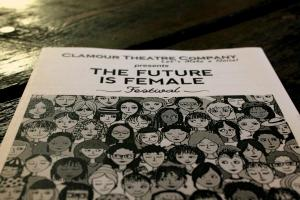 The Future is Female Festival With Clamour Theatre Company